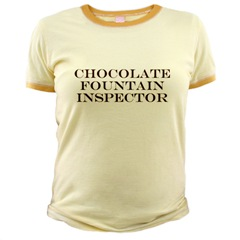 Chocolate Fountain Inspector  T-Shirts, Hoodies, Clothing & Gift items for Chocolate Fountain Fanatics & Chocoholics